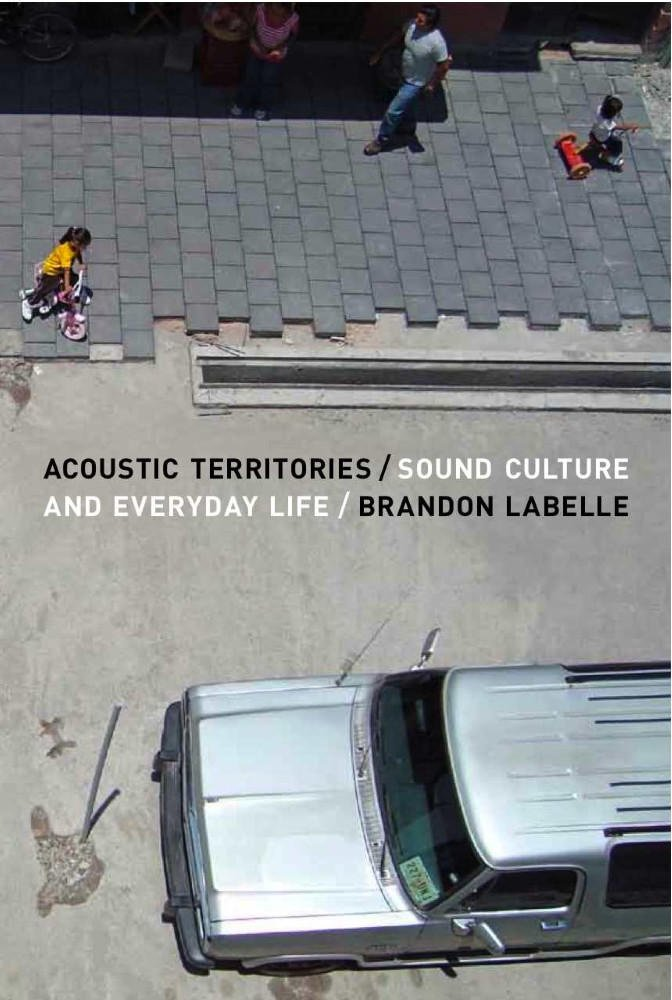 """Acoustic Territories. Sound Culture and Everyday Life"", New-York, London : Continuum. 2010. 240p."