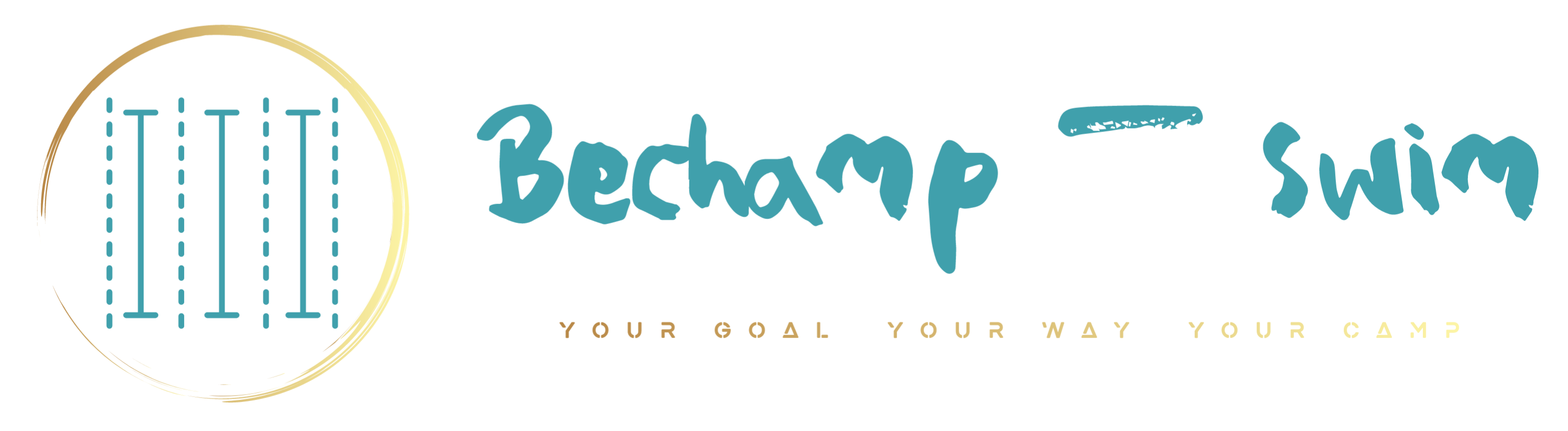 YOUR GOAL ~  YOUR  WAY   ~ YOUR CAMP